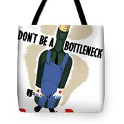 Don't Be A Bottleneck - Beat The Promise Tote Bag