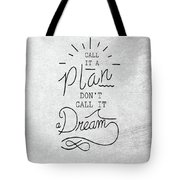 Dont Call It A Dream Inspirational Quote Tote Bag