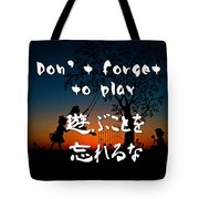 Don't Forget To Paly  Tote Bag