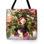 Don't Forget To Stop And Smell The Roses  Tote Bag