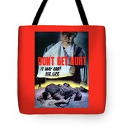 Don't Get Hurt It May Cost His Life Tote Bag
