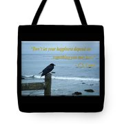 Dont Let Your Happiness Depend On Something You May Lose Tote Bag