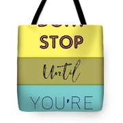 Dont Stop Until You Are Proud Motivayional Poster Tote Bag