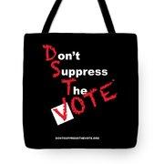 Don't Suppress The Vote Tote Bag