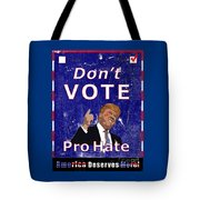 Don't Vote For Hate Campaign Poster Tote Bag