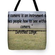 Dorothea Lange Quote Tote Bag