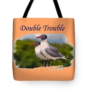 Double Trouble 2 Tote Bag