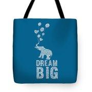 Dream Big Elephant Tote Bag