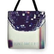 Dream It Dance It Be It Tote Bag