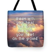 Dream With Your Head In The Clouds Tote Bag