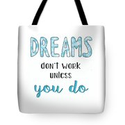 Dreams Dont Work Typography Tote Bag