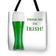 Drink Me I'm Irish Tote Bag by ISAW Company