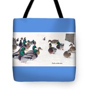 Ducks On The Snow Tote Bag