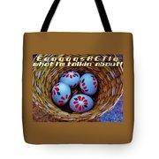 Egggggsactly  Tote Bag
