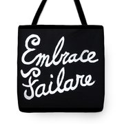 Embrace Failare Tote Bag