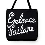Embrace Failare Tote Bag