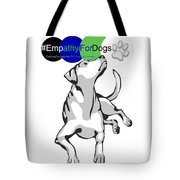 Empathy For Dogs Tote Bag by Kathy Tarochione