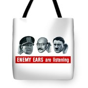 Enemy Ears Are Listening Tote Bag