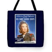 Enlist In A Proud Profession - Join The Us Cadet Nurse Corps Tote Bag