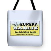 Eureka Garlic Tote Bag