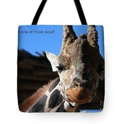 Ever Have One Of Those Days Tote Bag