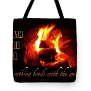 Everything Bends With The Wind Tote Bag