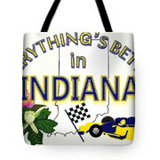Everything's Better In Indiana Tote Bag