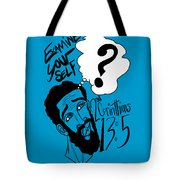Examine Yourself-man Tote Bag