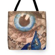 Eyes Shall Be Opened Tote Bag