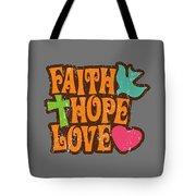 Faith Hope Love T-shirt Tote Bag