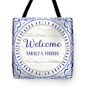 Farmhouse Blue And White Tile 6 - Welcome Family And Friends Tote Bag