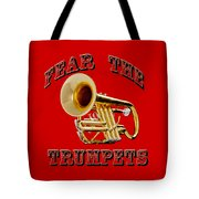 Fear The Trumpets. Tote Bag