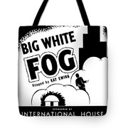 Federal Theatre Presents Big White Fog Tote Bag
