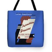Federal Theatre Project Injunction Granted Tote Bag