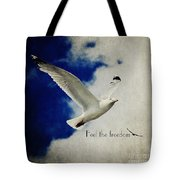 Feel The Freedom Tote Bag