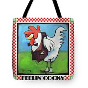 Feeling Cocky Poster Tote Bag
