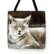 Feline Moment Quote Tote Bag