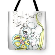 Find Your Passion Tote Bag