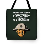 First To Fight - Us Marines Tote Bag