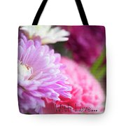 Flowers With Love Tote Bag