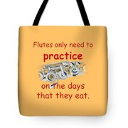 Flutes Practice When They Eat Tote Bag