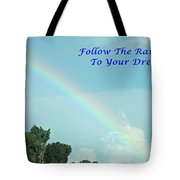 Follow The Rainbow To Your Dream Tote Bag