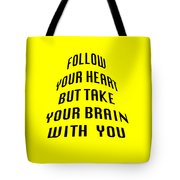 Follow Your Heart And Brain 5484.02 Tote Bag