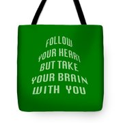 Follow Your Heart And Brain 5485.02 Tote Bag