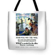 Food Will Win The War Tote Bag