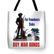For Freedom's Sake Buy War Bonds Tote Bag