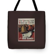 For Liberty And Peace On Earth Tote Bag