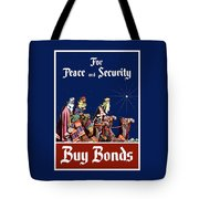 For Peace And Security - Buy Bonds Tote Bag