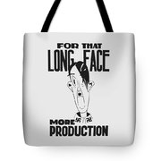 For That Long Face - More Production Tote Bag