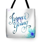 Forever Young By Jan Marvin Tote Bag
